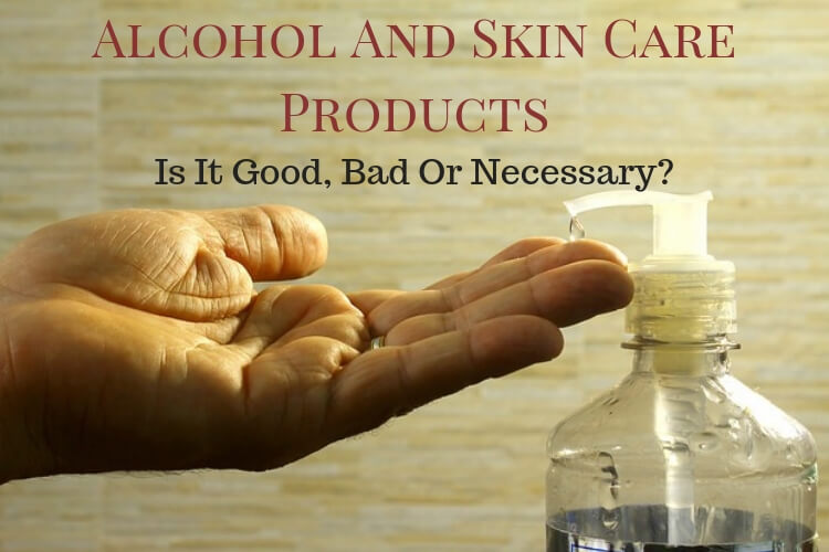 Alcohol And Skin Care Products