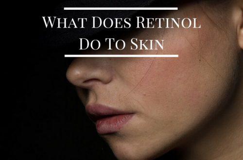 What Does Retinol Do To Skin