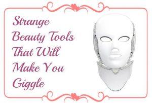 Strange Beauty Tools