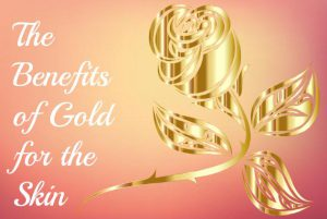 The benefits of gold for the skin