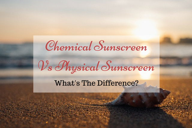 Chemical Sunscreen Vs Physical Sunscreen