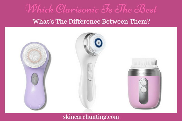 Which Clarisonic Is The Best