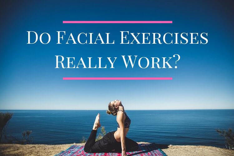 Do Facial Exercises Really Work