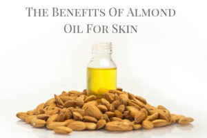 The Benefits Of Almond Oil For Skin